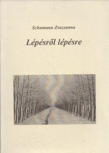 Schumann Zsuzsanna - Lépésről lépésre [antikvár]
