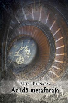 Antal Barnabás - Az idő metaforája