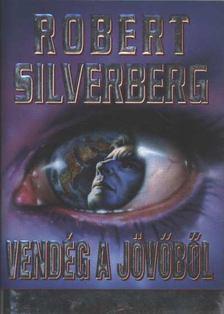 Robert Silverberg - Vendég a jövőből [antikvár]