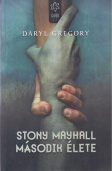 Daryl Gregory - Stony Mayhall második élete [antikvár]