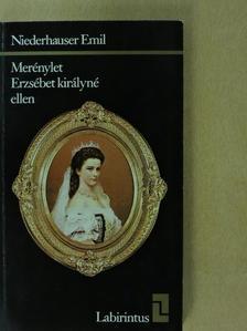 Niederhauser Emil - Merénylet Erzsébet királyné ellen [antikvár]