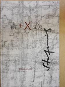 Stefanovits Péter - Tíz + X év [antikvár]