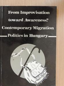Hárs Ágnes - From Improvisation toward Awareness? Contemporary Migration Politics in Hungary [antikvár]