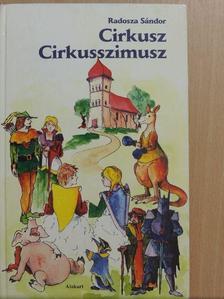 Radosza Sándor - Cirkusz Cirkusszimusz [antikvár]