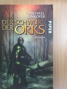 Michael Peinkofer - Der schwur der orks [antikvár]