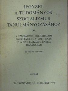 Farkas Sándor - Jegyzet a tudományos szocializmus tanulmányozásához IV. [antikvár]