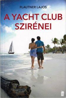 Flautner Lajos - A Yacht Club szirénei [antikvár]