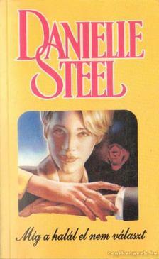 Danielle Steel - Míg a halál el nem választ [antikvár]