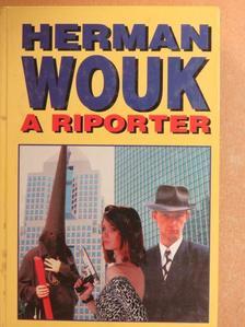 Herman Wouk - A riporter [antikvár]