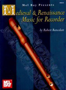 MEDIEVAL & RENAISSANCE MUSIC FOR RECORDER (BANCALARI)