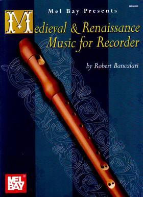 .- - MEDIEVAL & RENAISSANCE MUSIC FOR RECORDER (BANCALARI)