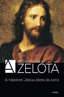 Reza Aslan - A zelóta