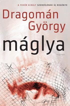 DRAGOMÁN GYÖRGY - Máglya