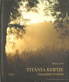 Dékány Zsolt - Titánia kertje [antikvár]