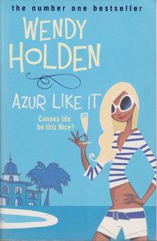 Wendy Holden - Azur Like It [antikvár]