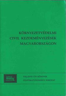 Szabó Máté - Környezetvédelmi civil kezdeményezések Magyarországon (1988-1998) [antikvár]