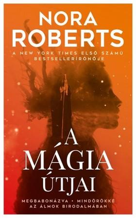 Nora Roberts - A mágia útjai [eKönyv: epub, mobi]