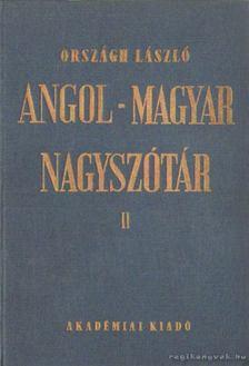 ORSZÁGH LÁSZLÓ - Angol-magyar nagyszótár II. kötet N-Z [antikvár]