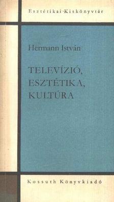 Hermann István - Televízió, esztétika, kultúra [antikvár]