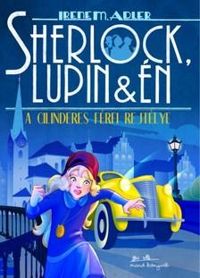 Irene Adler - Sherlock, Lupin és én 15. - A cilinderes férfi rejtélye [eKönyv: epub, mobi]