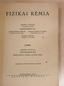 Erdey-Grúz Tibor - Fizikai kémia I. [antikvár]