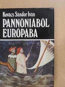 Kovács Sándor Iván - Pannóniából Európába [antikvár]
