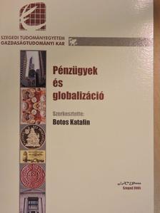 Botos Katalin - Pénzügyek és globalizáció [antikvár]