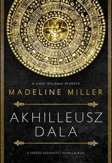 Madeline Miller - Akhilleusz dala - puha kötés