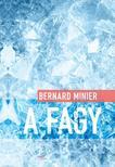 Bernard Minier - A fagy