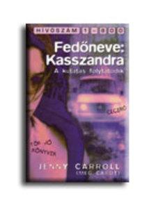 CARROLL,JENNY - FEDŐNEVE KASSZANDRA A KUTATÁS FOLYTATÓDIK
