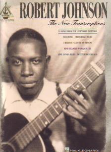 JOHNSON, ROBERT - THE NEW TRANSCRIPTIONS : 29 SONGS FROM THE LEGANDARY BLUESMAN