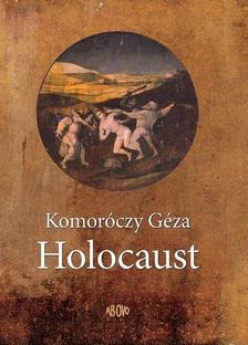 Komoróczy Géza - Holocaust