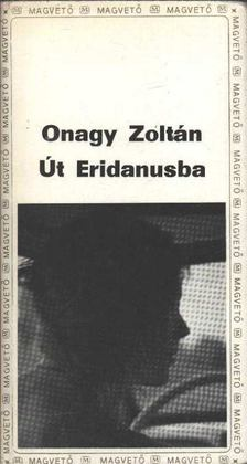 Onagy Zoltán - Út Eridanusba [antikvár]