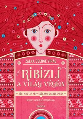 Zalka Csenge Virág - Ribizli a világ végén - ÜKH 2019
