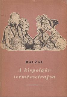 Honoré de Balzac - A kispolgár természetrajza [antikvár]
