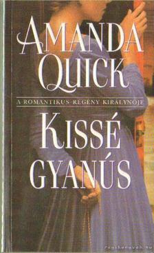 Amanda Quick - Kissé gyanús [antikvár]