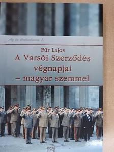 Für Lajos - A Varsói Szerződés végnapjai - magyar szemmel [antikvár]