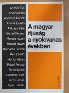 Ancsel Éva - A magyar ifjúság a nyolcvanas években [antikvár]