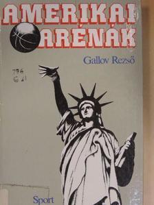 Gallov Rezső - Amerikai arénák [antikvár]