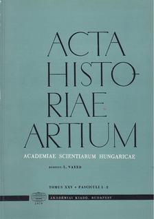 Vayer Lajos - Acta Historiae Artium - Tomus XXV 1-2 [antikvár]