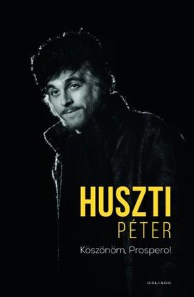 Huszti Péter - Köszönöm, Prospero! [eKönyv: epub, mobi]