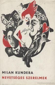 Milan Kundera - Nevetséges szerelmek [antikvár]