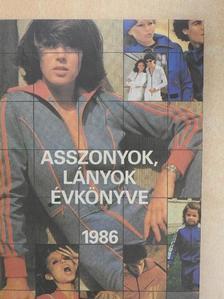 Babucs Éva - Asszonyok, lányok évkönyve 1986 [antikvár]