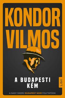 Kondor Vilmos - A budapesti kém [eKönyv: epub, mobi]