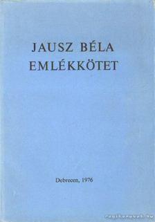 Dr. Bajkó Mátyás (szerk.) - Jausz Béla emlékkötet [antikvár]