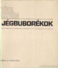 Tóth István - Jégbuborékok [antikvár]