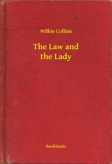 Wilkie Collins - The Law and the Lady [eKönyv: epub, mobi]