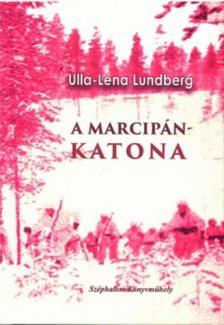 LUNDBERG, ULLA-LENA - A marcipánkatona