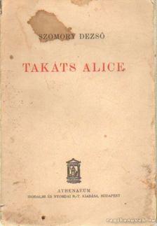 SZOMORY DEZSŐ - Takáts Alice [antikvár]