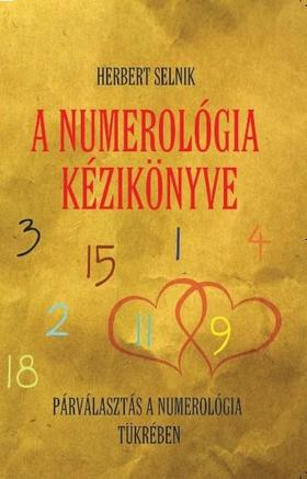 Herbert Selnik - A numerológia kézikönyve